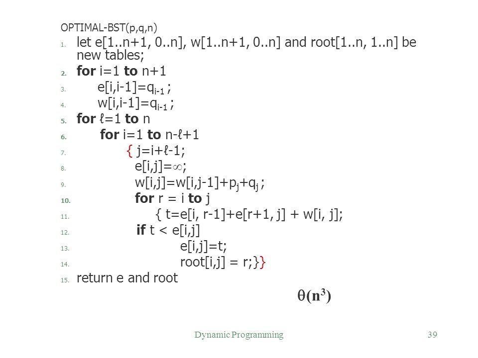 { t=e[i, r-1]+e[r+1, j] + w[i, j]; if t < e[i,j] e[i,j]=t;